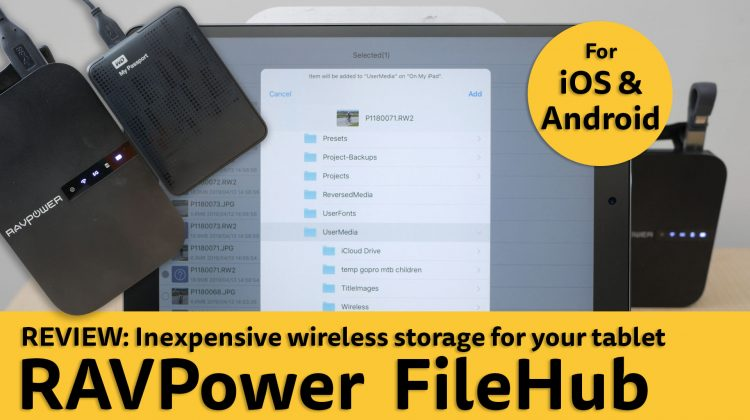 Review: RAVPower FileHub (newest model). Inexpensive wireless storage for your tablet or smartphone