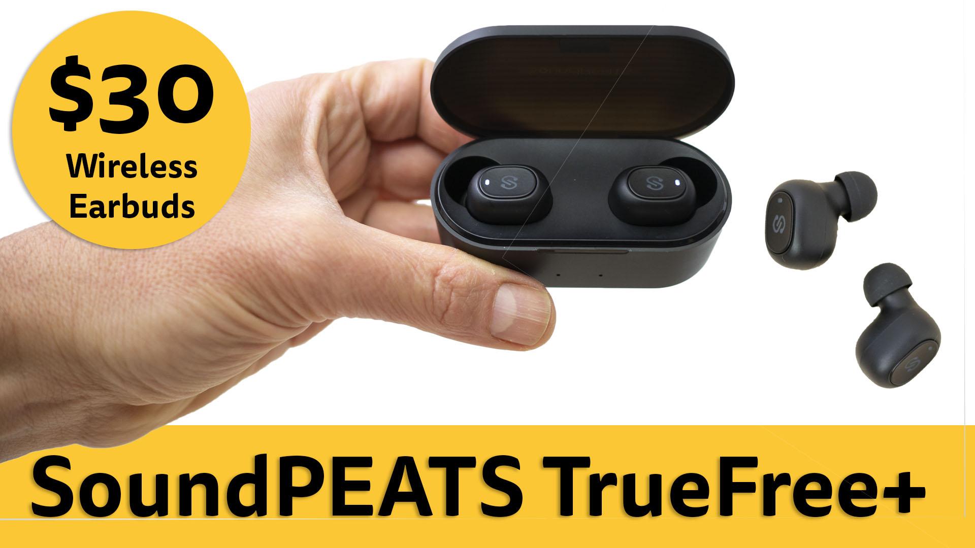 Budget true wireless earbuds $30/£30 | SoundPEATS TrueFree+ review