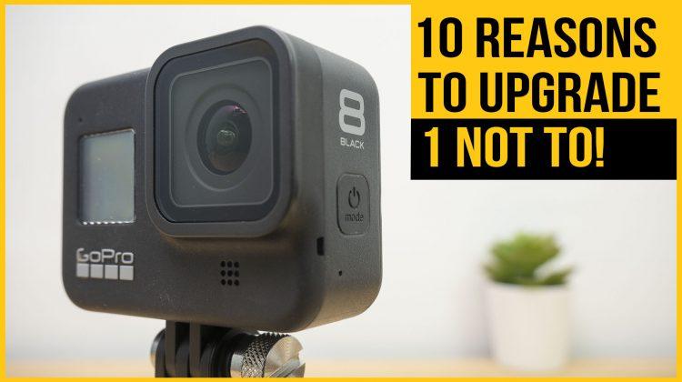 GoPro Hero 8 vs Hero 5. 10 reasons to upgrade & 1 reason not to!