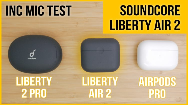 Soundcore Liberty Air 2 review | vs Airpods Pro, Soundcore Liberty 2 Pro, Soundpeats TrueFree+ | inc mic tests