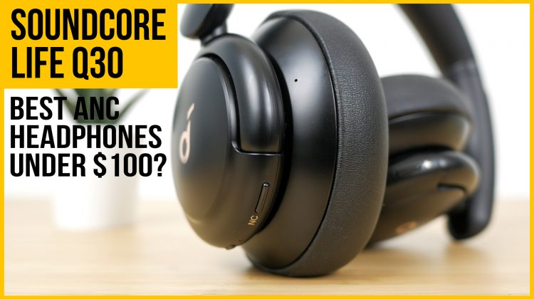 Anker Soundcore Life Q30 review | Best ANC headphones under $100? | vs Tribit QuietPlus and TaoTronics TT-BH046